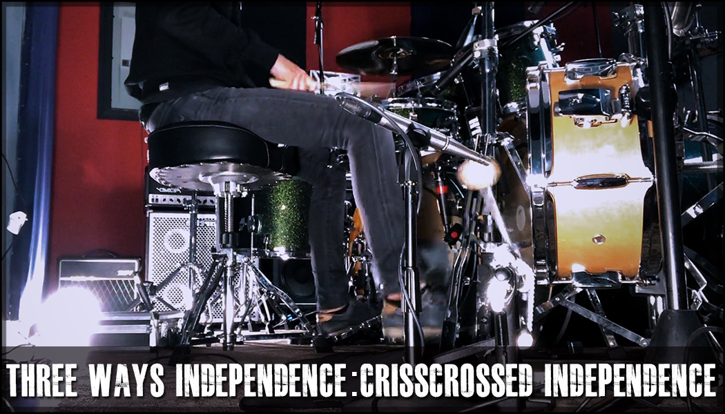 Three Ways Independence – 05 Crisscrossed Independence: Leading With The Right Hand & Left Foot course image